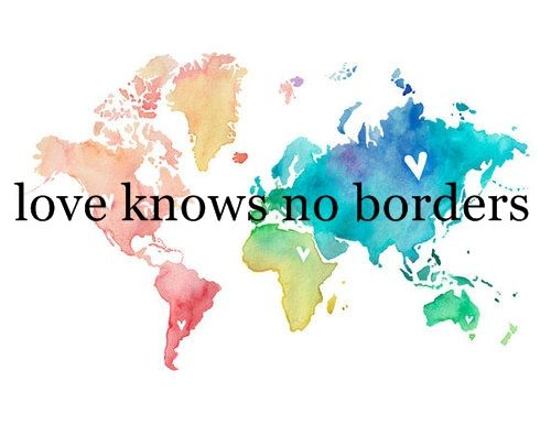 Map Of The World No Borders.Love Knows No Borders Embrace Your Neighbor Quotes Pinterest