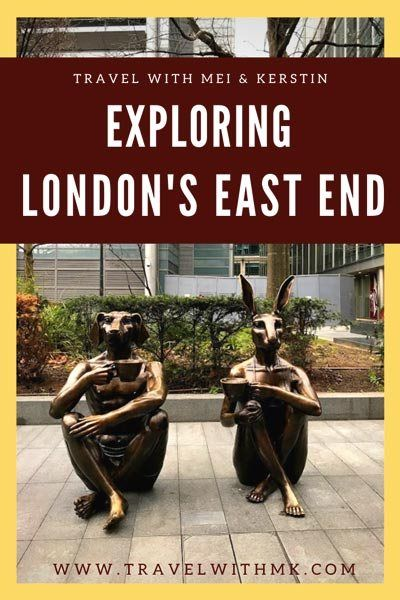 East End London: Exploring London's East End (With Images)
