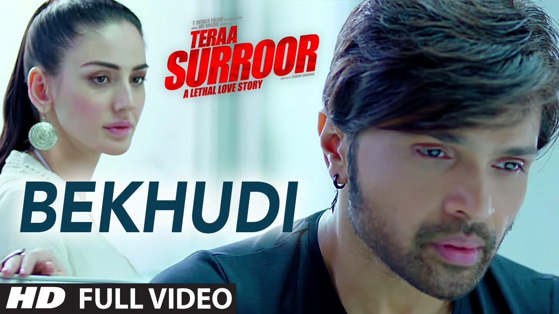 Bekhudi Full Video Song Teraa Surroor Himesh Reshammiya Farah Karimaee T Series Youtube Music Video Song Songs News Songs