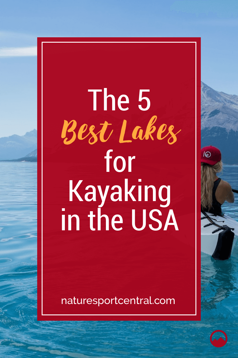 The Top 5 Lakes for Kayaking in the USA Kayaking