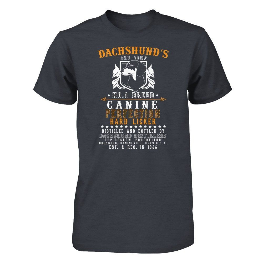 Dachshunds Old Time No. 1 Breed Canine Perfection Hard Licker - Shirts