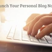 Want to Launch a Personal Blog? Try These Tips and Tricks
