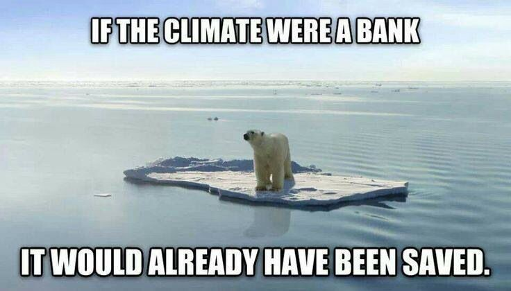 If the climate were a bank...