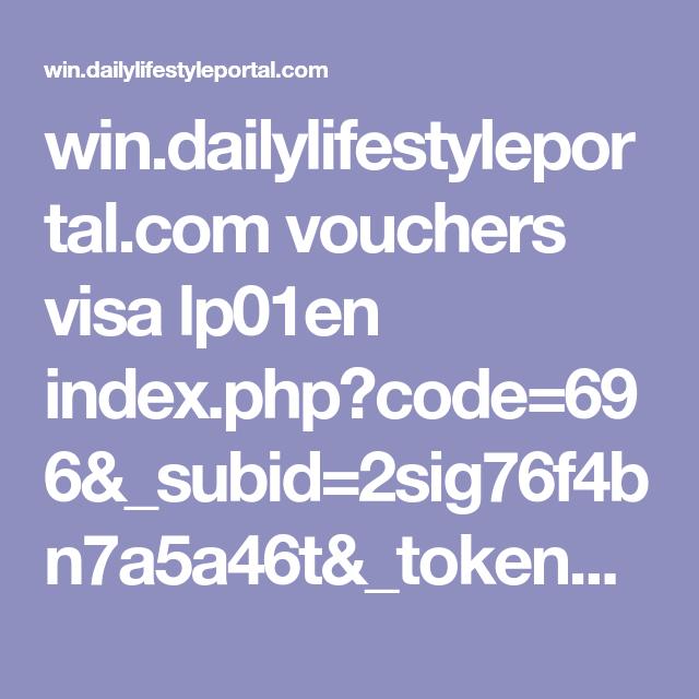 Win Dailylifestyleportal Com Vouchers Visa Lp01en Index Php Code 696 Subid 2sig76f4bn7a5a46t Token Uuid 2sig76f4bn7a5a46t 2sig76 Coding Index Congratulations