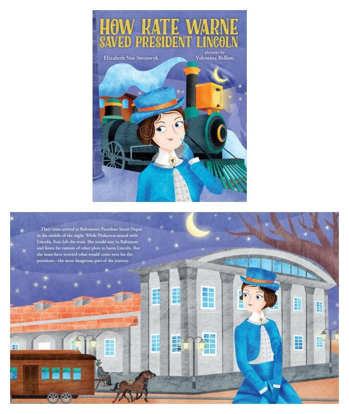 Empowering books for girls: How Kate Warne Saved President Lincoln by Elizabeth Van Steenwyk and illustrated by Valentina Belloni