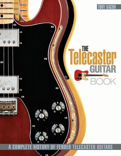 the telecaster guitar book a complete history of fender telecaster guitars revised and updated. Black Bedroom Furniture Sets. Home Design Ideas