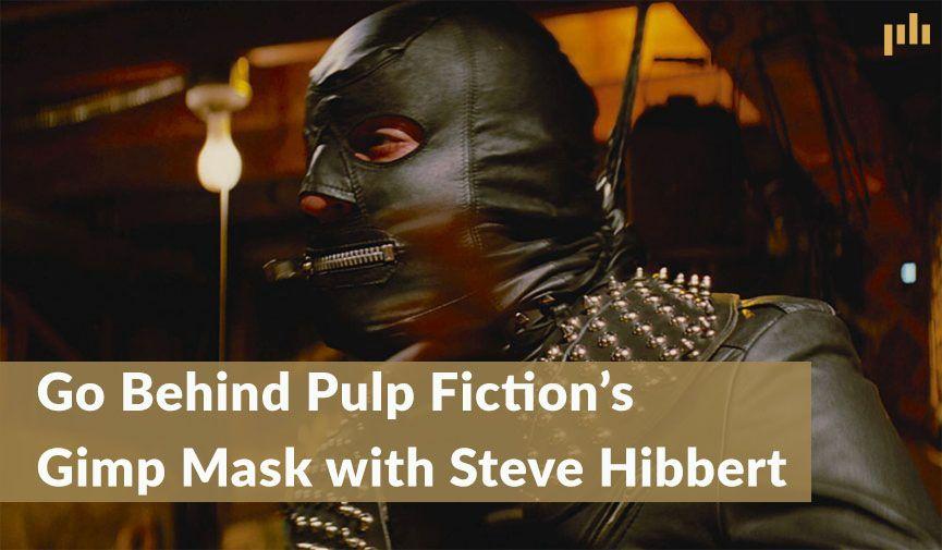 Go Behind Pulp Fiction S Gimp Mask With Steve Hibbert Pulp