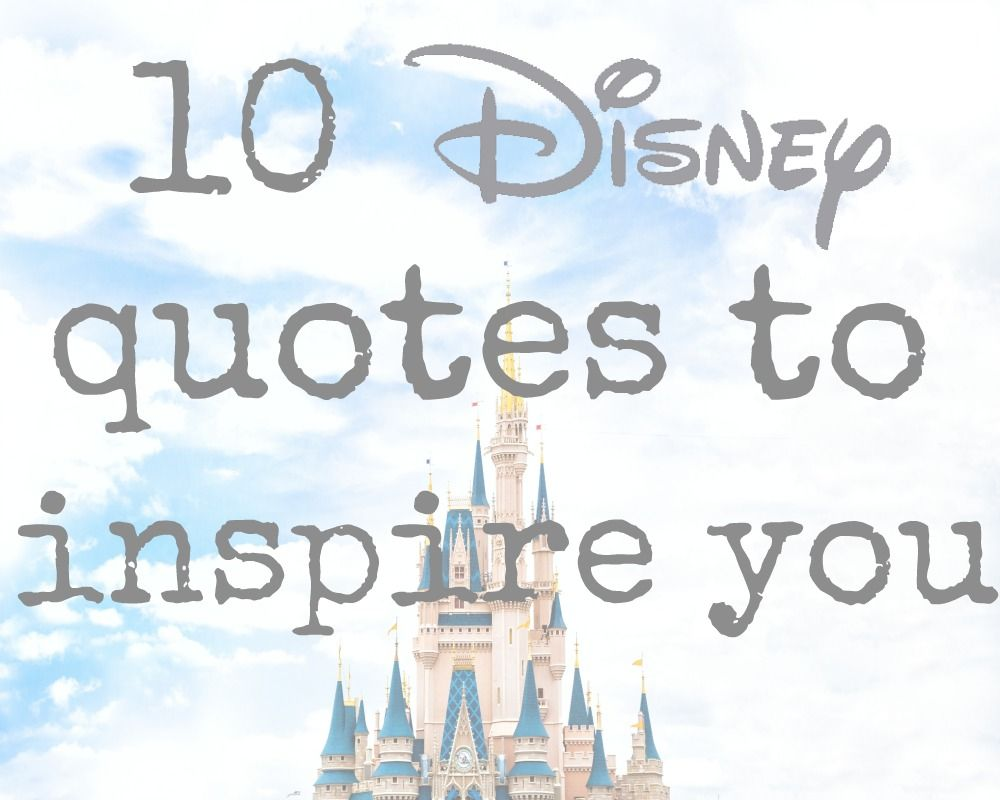 Disney Quotes Magnificent 10 Disney Quotes To Inspire You  Disney Quotes And Blogging