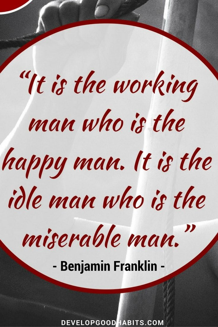The Idle Man Is Miserable   Awesome Benjamin Franklin Quotes