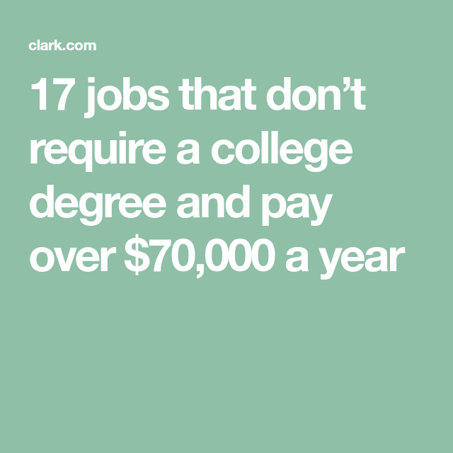 12 Jobs That Don't Require A Four-Year College Degree And