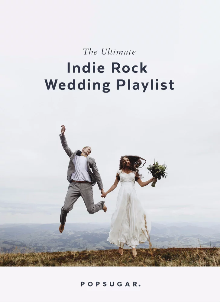 The Ultimate Indie Rock Wedding Playlist In 2020 Wedding Playlist Indie Wedding Songs Rock Wedding Songs