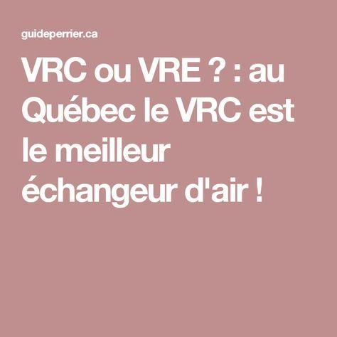 VRC ou VRE ?  au Québec le VRC est le meilleur échangeur d\u0027air - Echangeur Air Air Maison