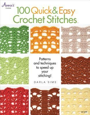 100 Quick & Easy Crochet Stitches: Easy Stitch Patterns, Including