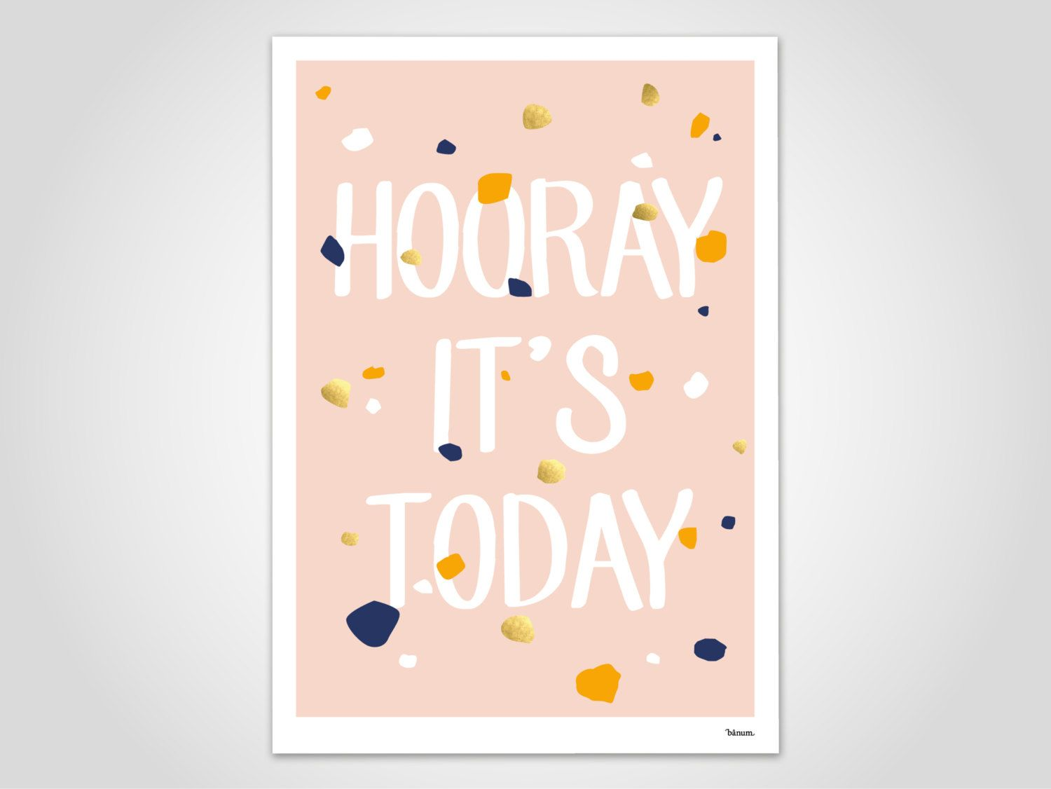 Feier Party Hooray Today Modern Kunstdruck Poster Bild Konfetti Feier