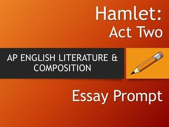Hamlet  Ap Literature Essay Prompt  Act Two  Essay Prompts Ap  Hamlet  Ap Literature Essay Prompt  Act Two Essay Promptsap Englishjulius