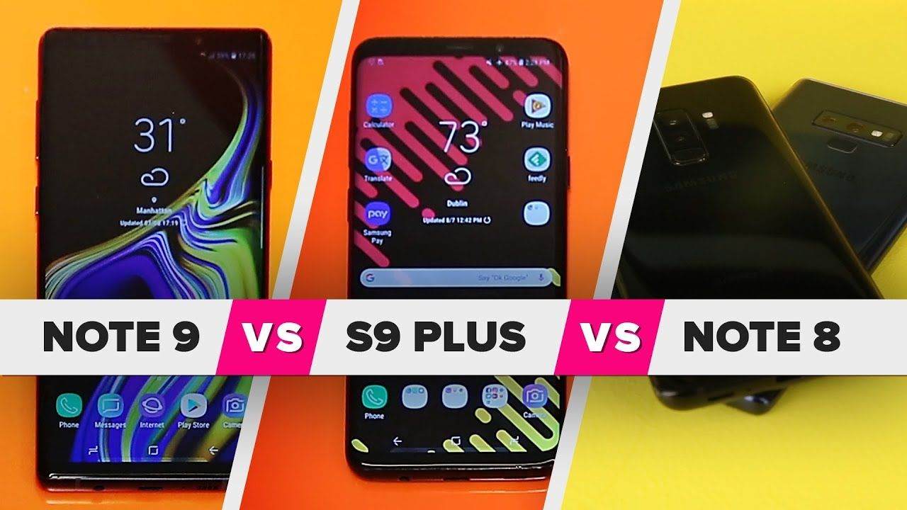 Galaxy Note 9 Vs S9 Plus Vs Note 8 What S New Youtube Galaxy Note 9 Note 9 Note 8