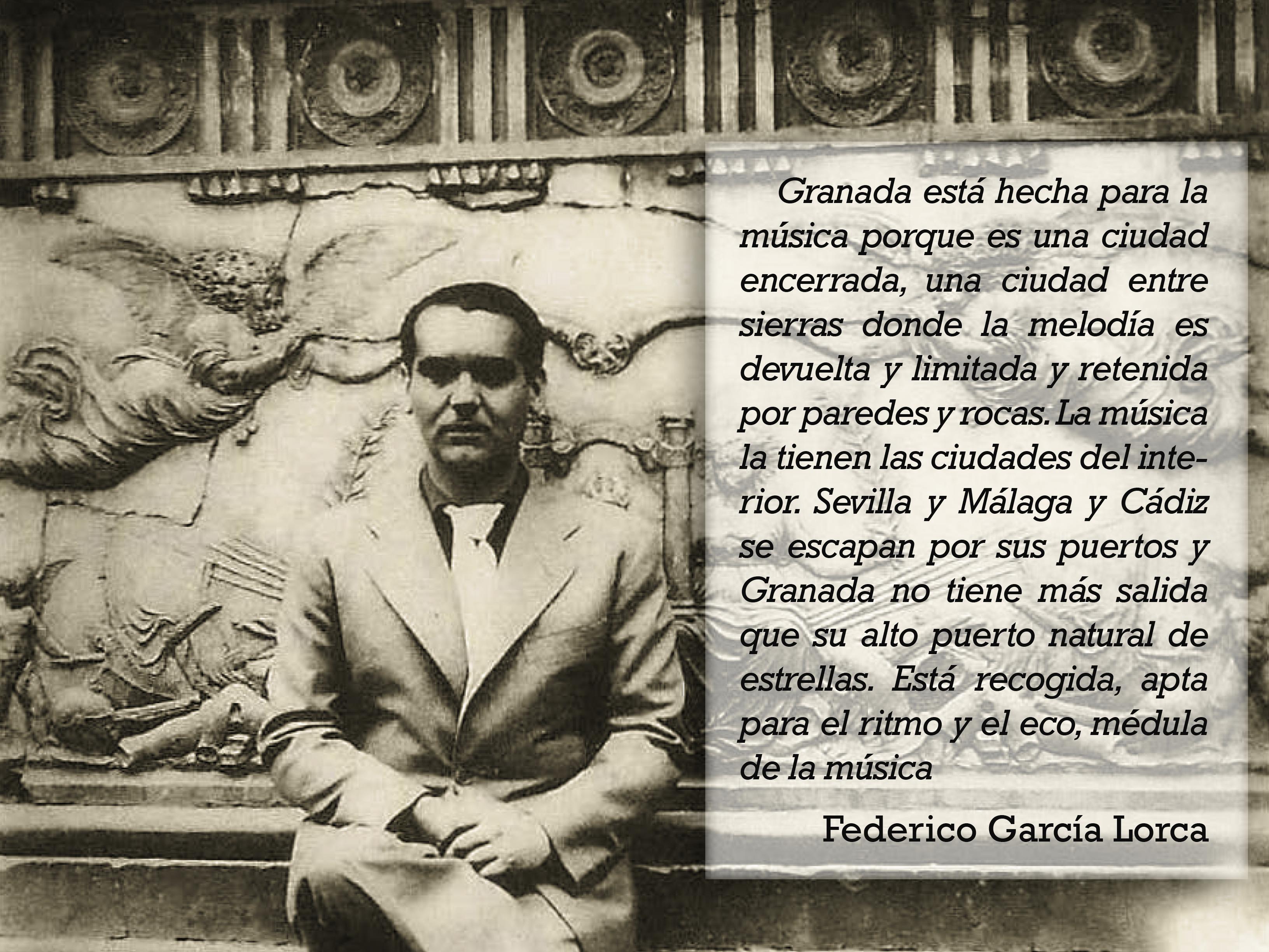 Granada Está Hecha Para La Música Porque Es Una Ciudad Encerrada Una Ciudad Entre Sierras Donde La Melodía Es Devuelta Y Limitada Y Retenida Por Paredes Y Roc