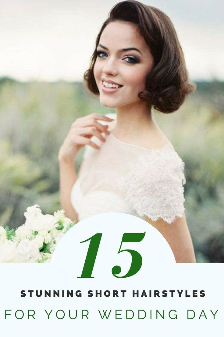 Stunning Short Hairstyles for Your Wedding Day | Short hairstyle ...