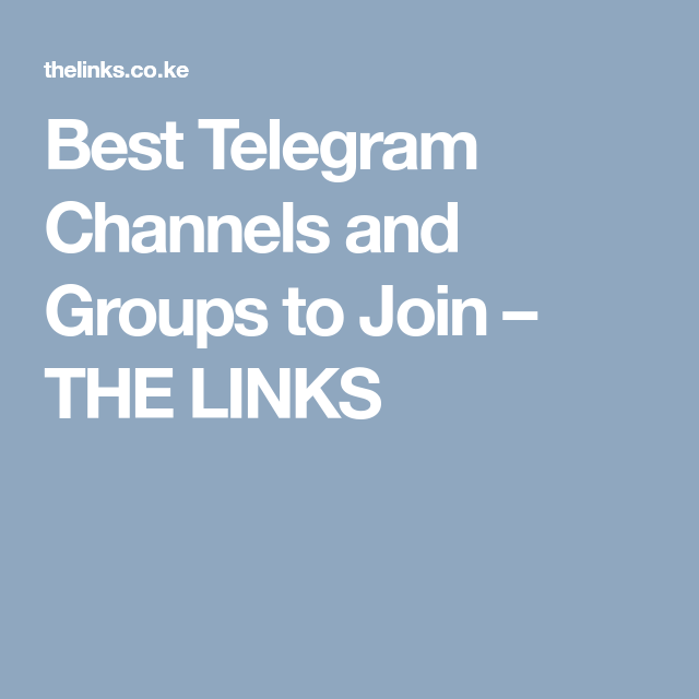 Best Telegram Channels and Groups to Join – THE LINKS | Academic