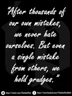 Most cannot forgive others. Because in general. There are things they cannot forgive themselves for!