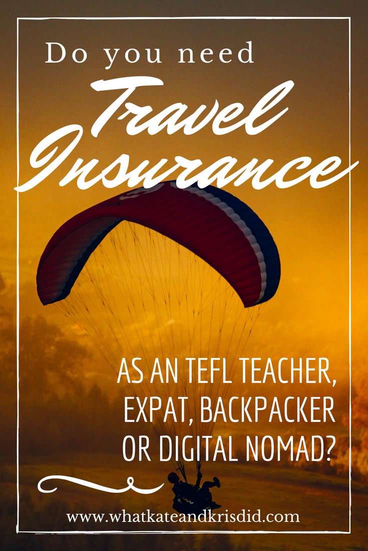 Do You Need Travel Insurance As A Backpacker Digital Nomad Or Expat
