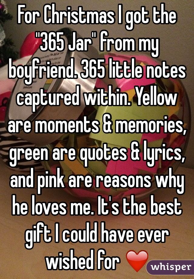 For Christmas I Got The 365 Jar From My Boyfriend 365 Little Notes Captured Within Yello Love Notes For Boyfriend Girlfriend Gifts Diy Gifts For Boyfriend