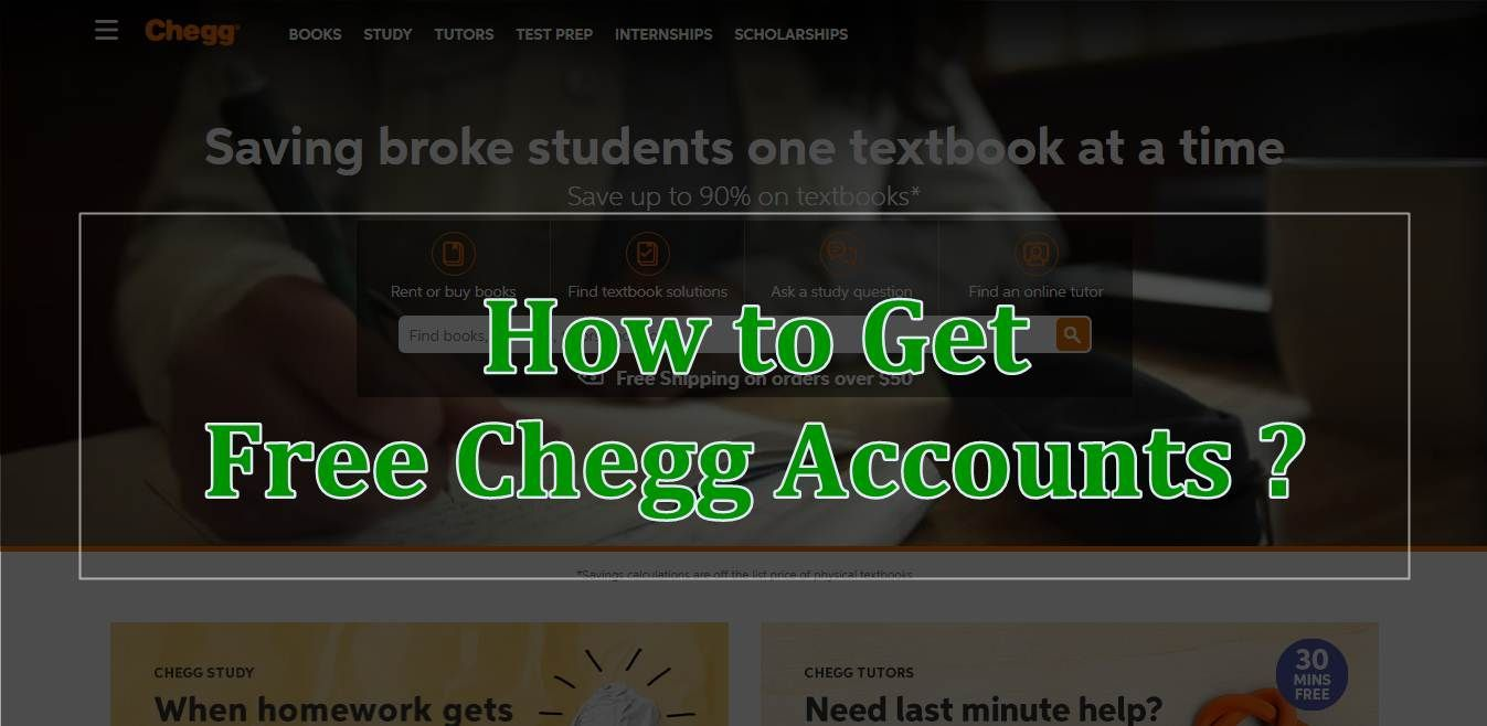 Wondering how to get Free Chegg Accounts? Well if the