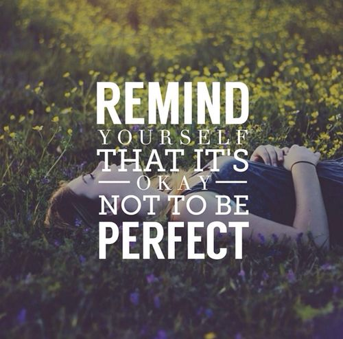 It's okay not to be perfect. | BE WISE, BE STRONG | Wise ...