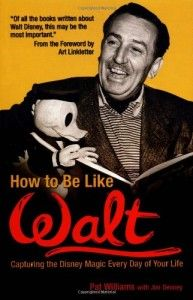 Pat Williams - How To Be Like Walt