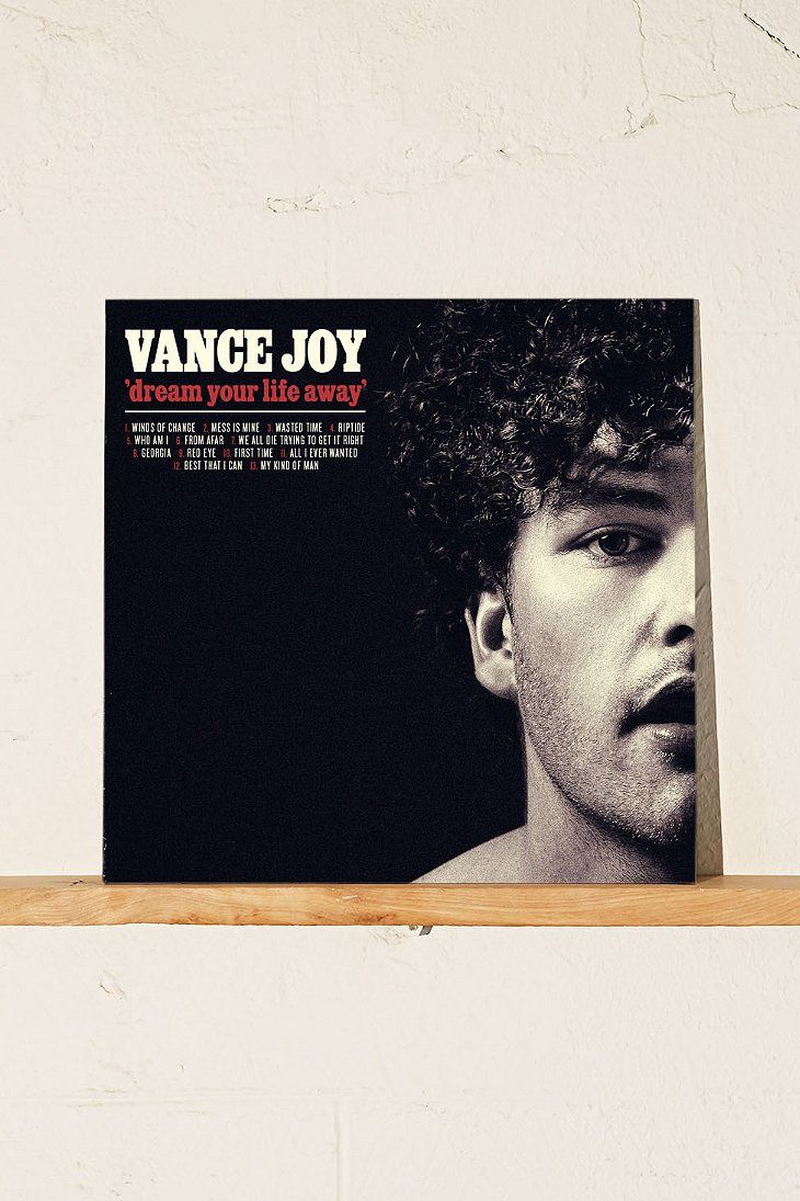 Pin By Zoe B On F A V S Vance Joy Dream Your Life Away Vinyl