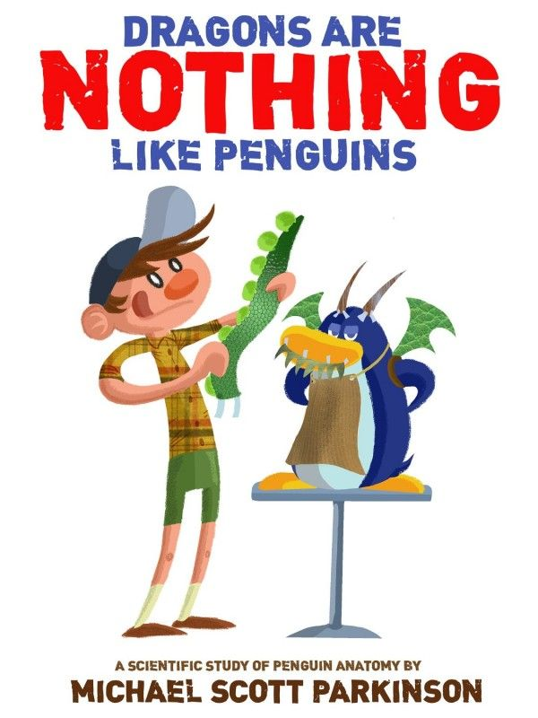 Dragons are NOTHING like penguins! by Michael Parkinson on StoryFinds - FREE Kindle children's picture book - great book for children aged 4-8