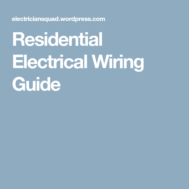 Residential Electrical Wiring Guide | residential electric ... on