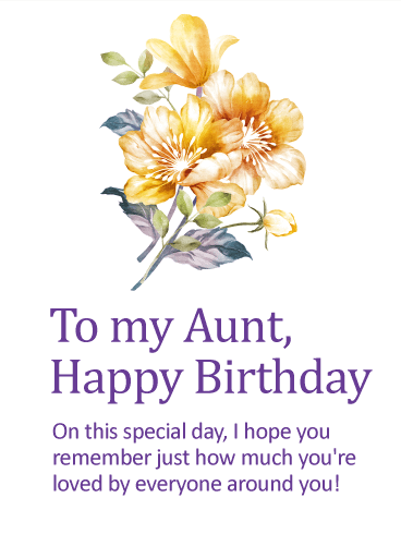 Happy Birthday Card For Aunt A Special Deserves Where Shes Reminded How Much She Means To All The People In Her Lifeespecially