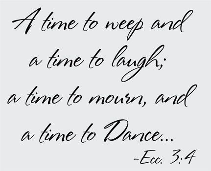 A Time To Mourn & A Time To Dance