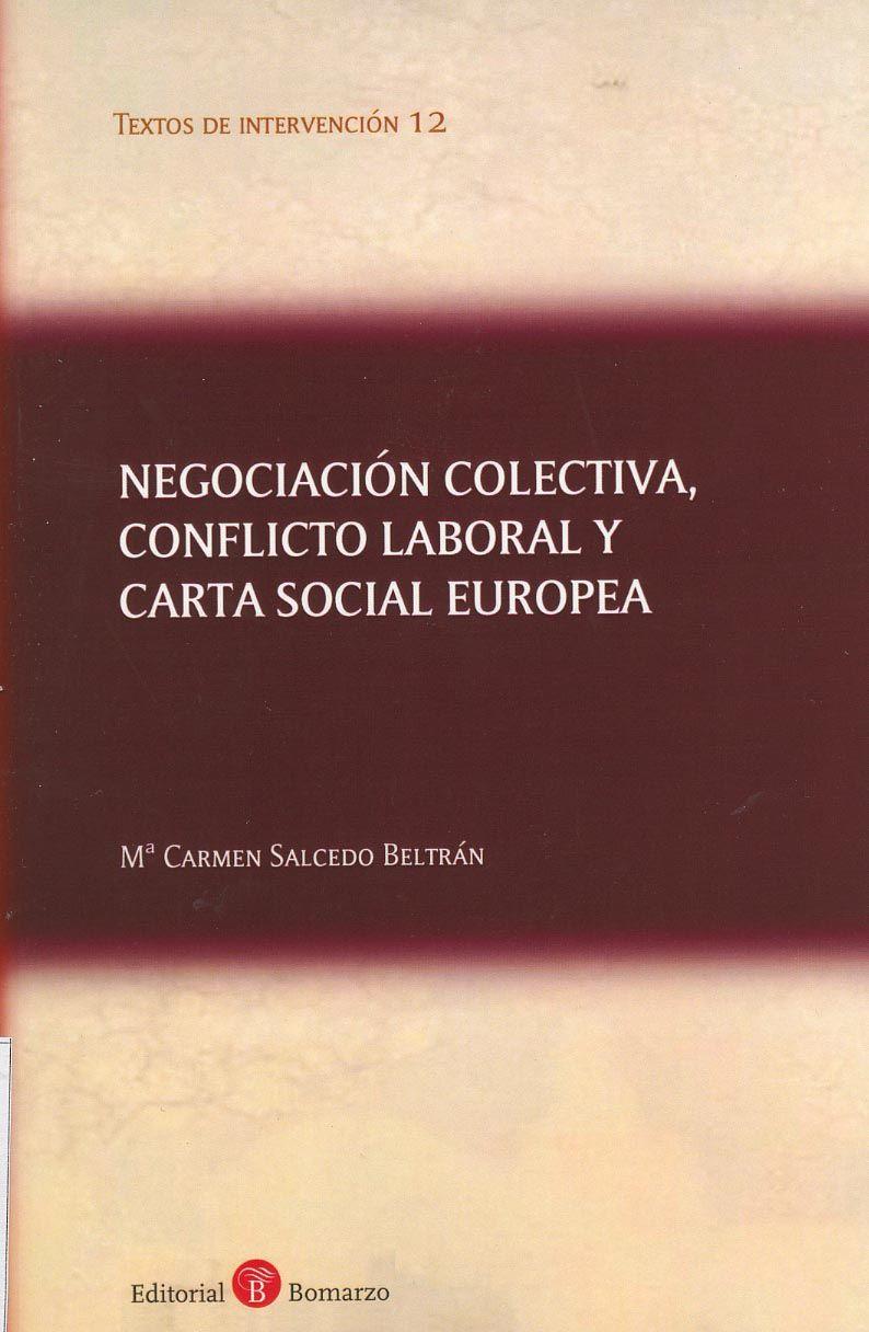 Negociación colectiva, conflicto laboral y Carta Social Europea / Mª Carmen Salcedo Beltrán, 2014