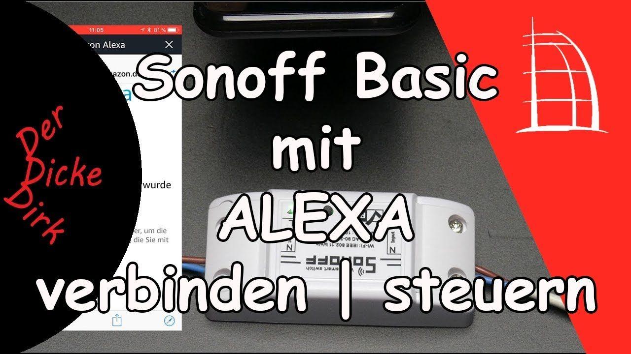 In Diesem Video Zeige Ich Dir Step By Step Wie Man Den Sonoff Basic Schalter Mit Alexa Verbindet Hilfreiche Tipps Verbundenheit