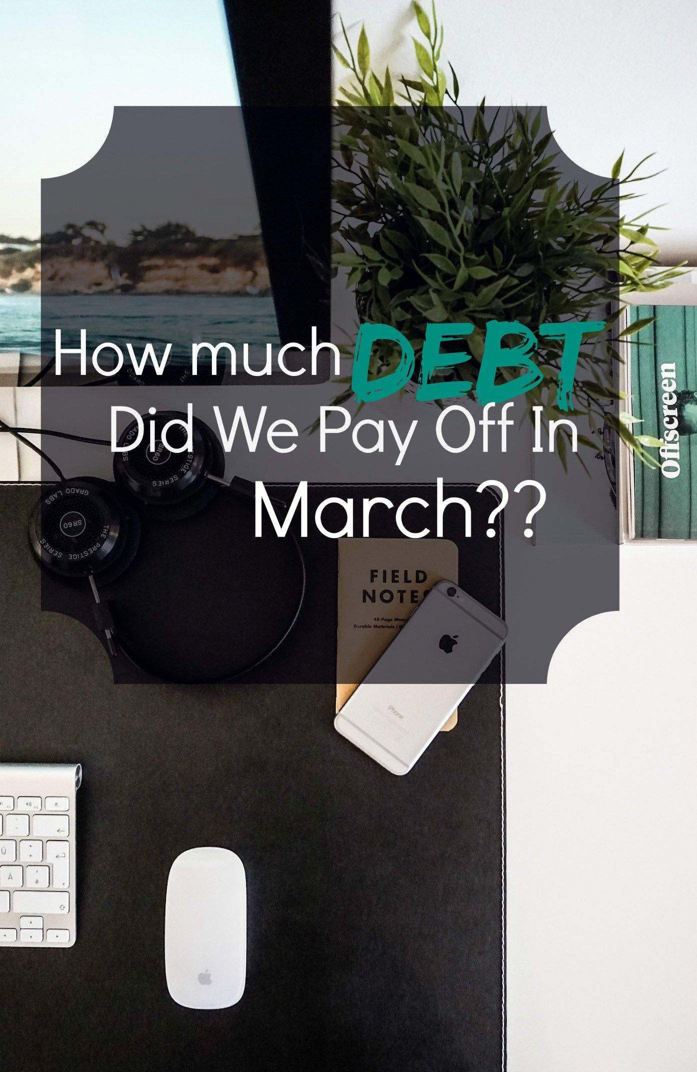 How much DEBT did we pay off in March Debt, The day