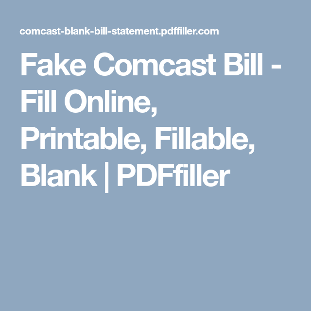 Fake Comcast Bill Fill Online Printable Fillable Blank Pdffiller Bill Template Comcast Bills