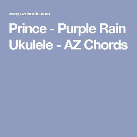 Prince - Purple Rain Ukulele - AZ Chords | Ukulele <3 | Pinterest ...