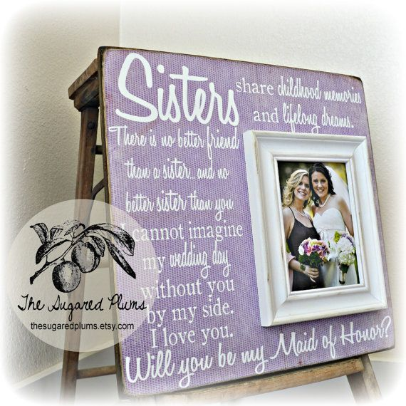 Cool Wedding Gift Ideas For Sister You Can Consider: Will You Be My Maid Of Honor, Will You Be My Bridesmaid