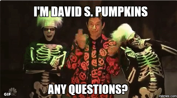 Im David S Pumpkins Any Questions The Best Of Life