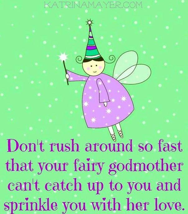 Fairy Godmother Quote Via Www Katrinamayer Com With Images