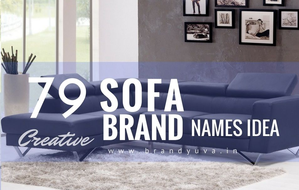 82 Catchy Creative Sofa Brand Names Idea