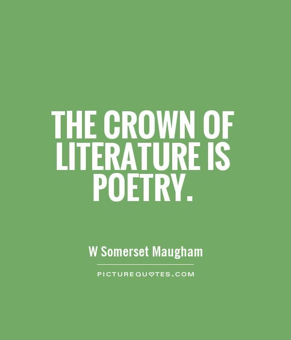 The crown of literature is poetry. Picture Quotes. | Poetry ...