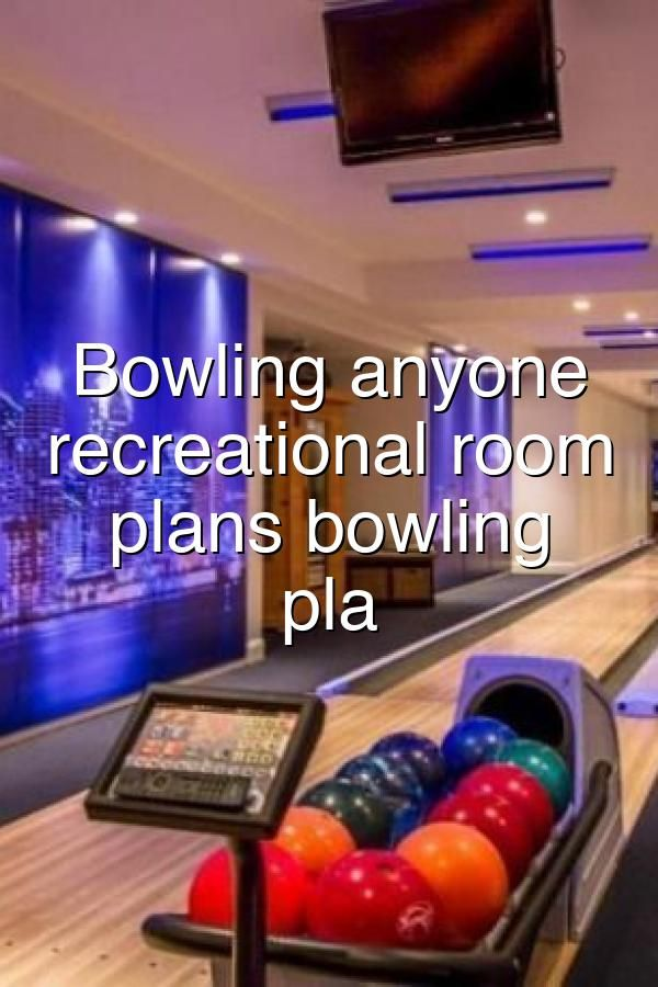 Bowling anyone recreationalroom recreational room house plans  bowling House pla#584