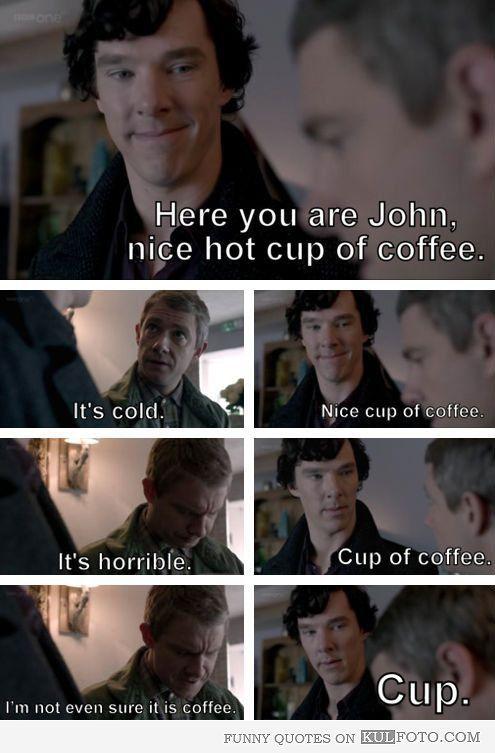 Nice Hot Cup Of Coffee Cup Sherlock Meme Sherlock Sherlock Fandom