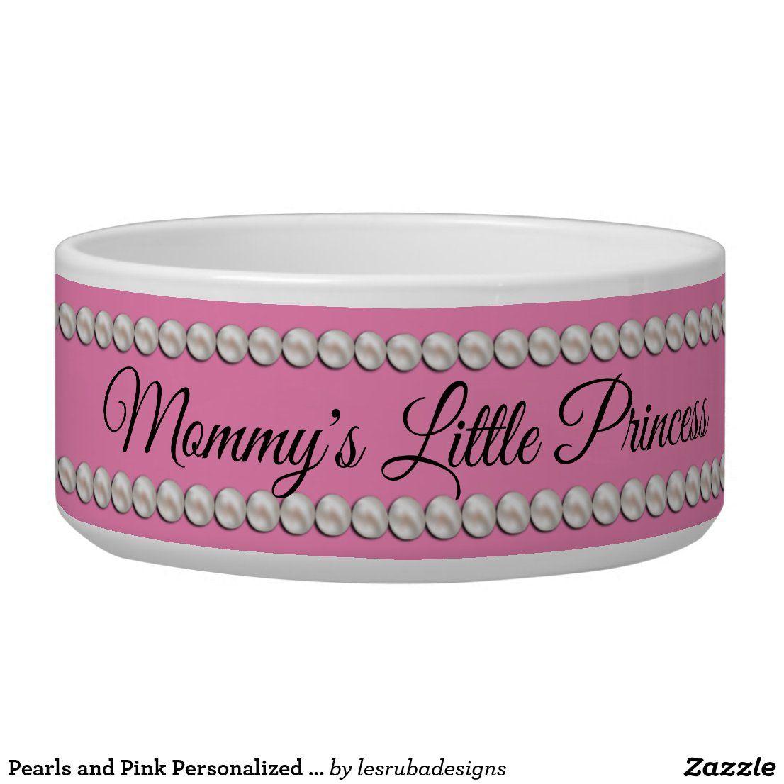 Pearls And Pink Personalized Princess Dog Bowl Zazzle Com In 2021 Dog Bowls Ceramic Dog Bowl Princess Dog