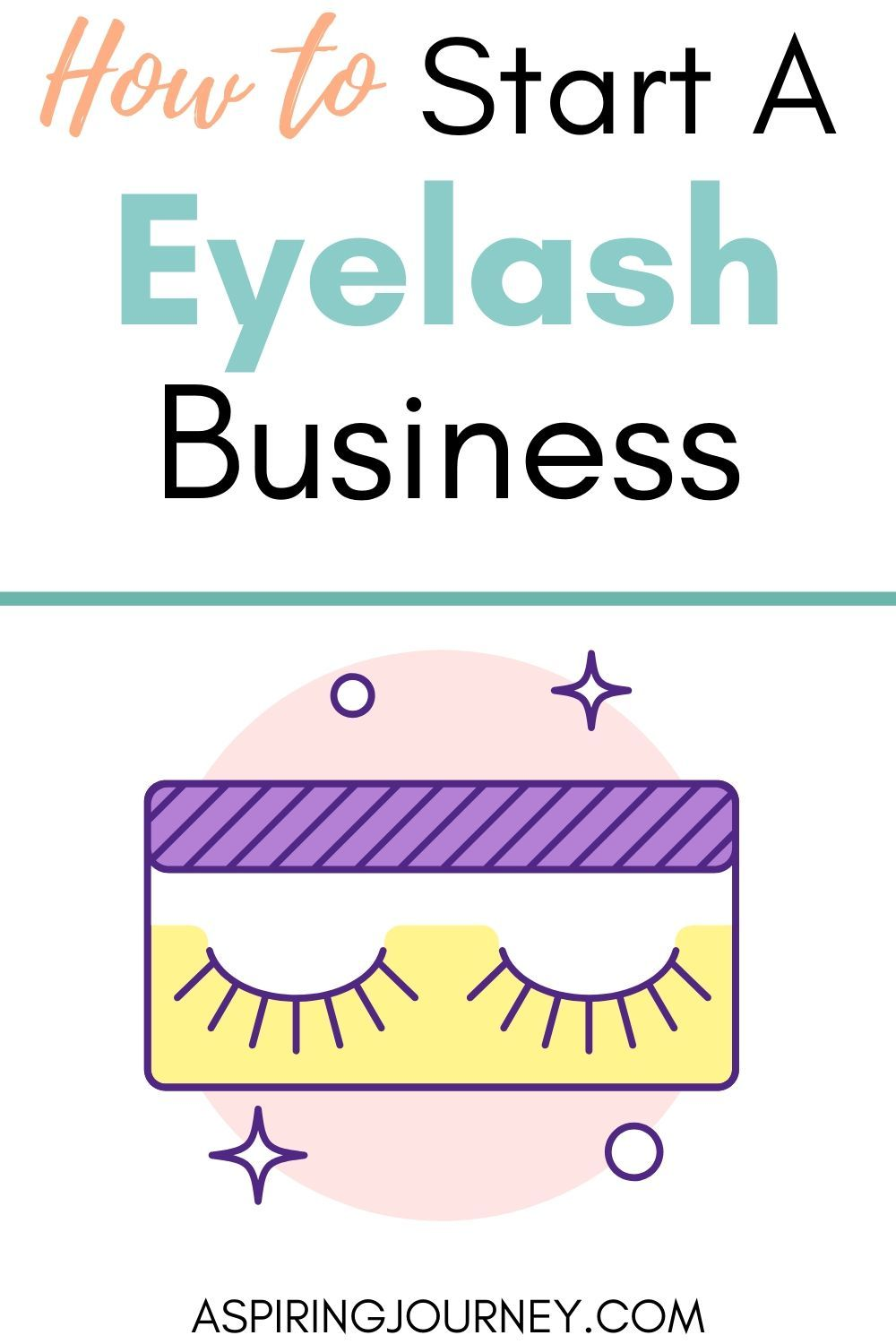 How To Start A Successful Lash Business Beauty Business Start Own Business Beauty Business Plan