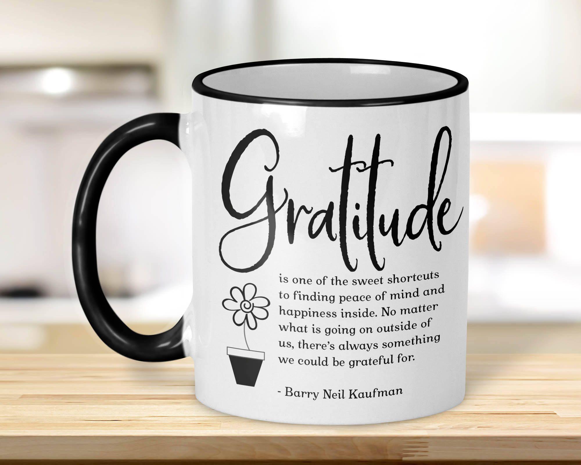 Positive Coffee Mug Motivation Gratitude Quote Inspirational