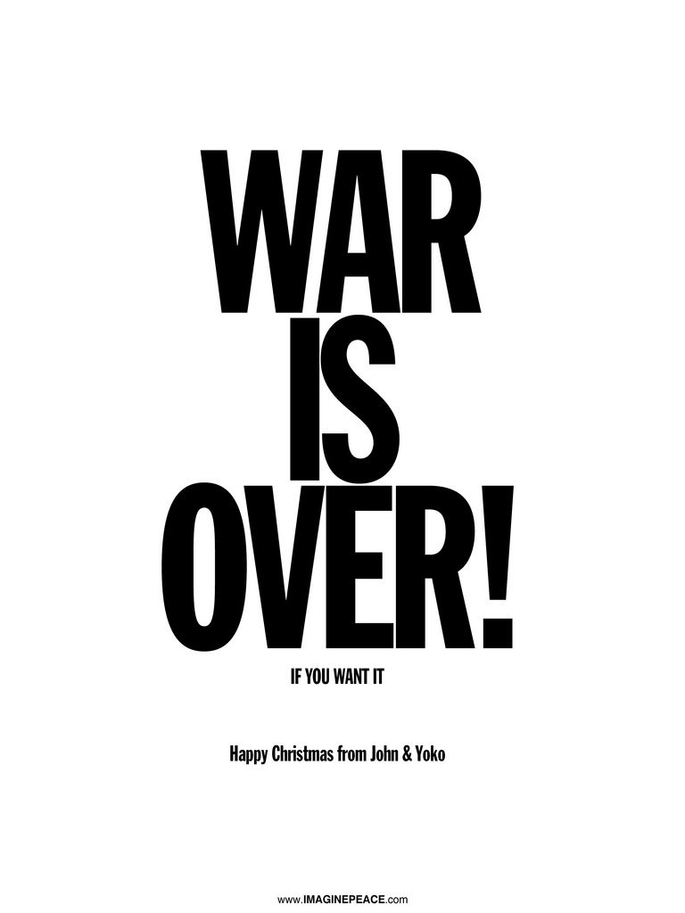 War is over! If you want it. Happy Christmas from John & Yoko ...